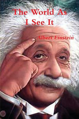 The World as I See It - Einstein, Albert