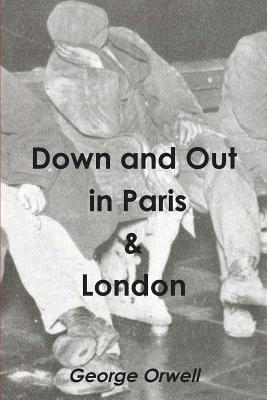 Down and Out in Paris & London - Orwell, George