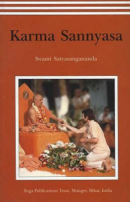 Karma Sannyasa - Satyasangananda, Saraswati, Swami
