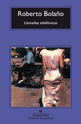 Llamadas Telefonicas - Bolano, Roberto