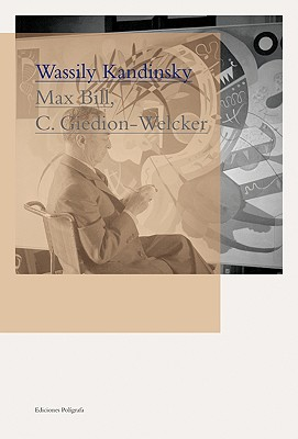 Vasily Kandinsky - Bill, Max (Text by), and Giedion-Welcker, Carola (Text by)