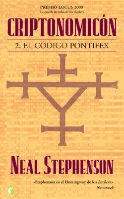 Criptonomicon II: El Codigo Pontifex - Stephenson, Neal, and Jorge Romero, Pedro (Translated by)