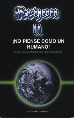 Kryon II- No Piense Como Un Humano - Carroll, Lee