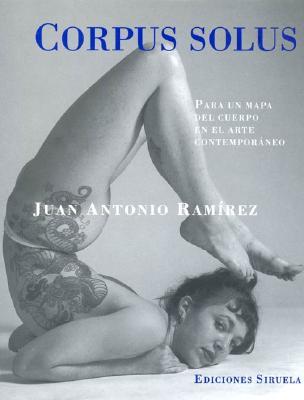 Corpus Solus - Ramirez, Juan Antonio