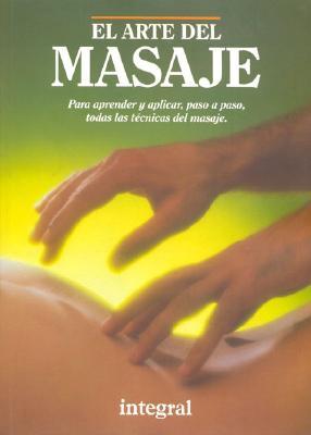 El Arte del Masaje - Peinado, Estanis, and Rodenas, Pedro, and Vias, Frederic