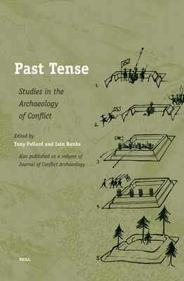 Past Tense: Studies in the Archaeology of Conflict - Pollard, Tony, Professor (Editor), and Banks, Iain M (Editor)
