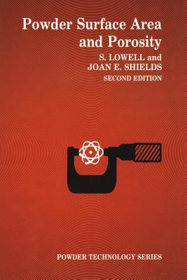 Powder Surface Area and Porosity - Lowell, S, and Lowell, Seymour