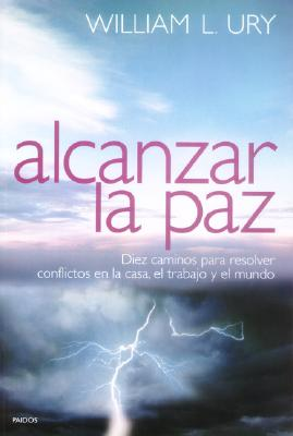 Alcanzar La Paz - Ury, William L.