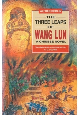 Three Leaps of Wang Lun - Doblin, Alfred, and Lawrence, Anthony, Professor, and Godwin, C