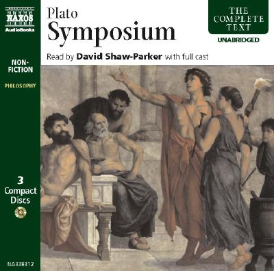 Symposium - Plato, and Griffith, Tom (Translated by), and Shaw-Parker, David (Read by)