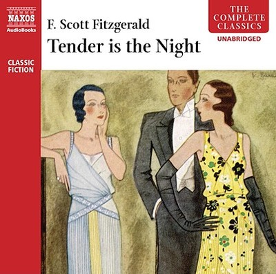 Tender Is the Night - Fitzgerald, F Scott, and White, Trevor (Read by)