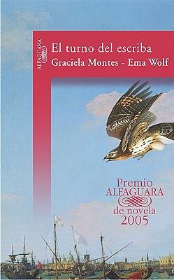 El Turno del Escriba (the Magic of the Scribe) - Montes, Graciela, and Wolf, Ema