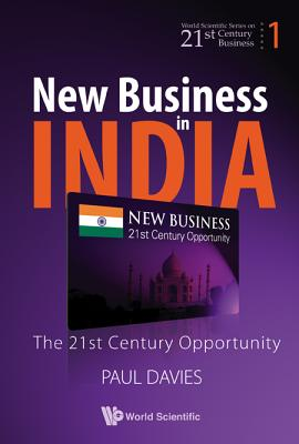 New Business in India: The 21st Century Opportunity - Davies, Paul