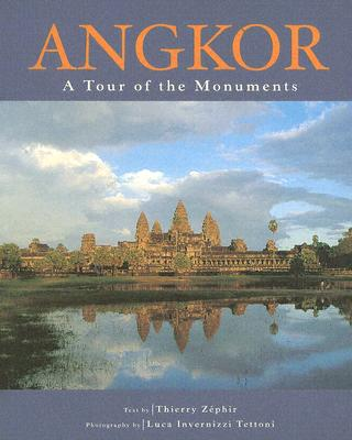 Angkor: A Tour of the Mounuments - Zephir, Thierry (Text by), and Tettoni, Luca Invernizzi (Photographer)