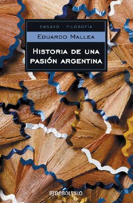Historia de Una Pasion Argentina - Mallea, Eduardo