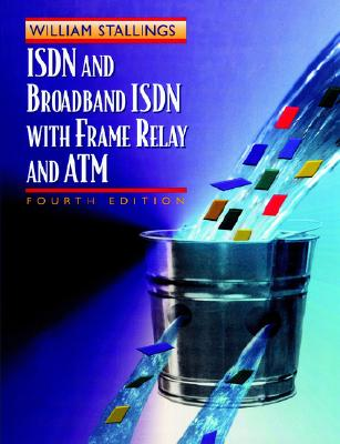 ISDN and Broadband ISDN with Frame Relay and ATM - Stallings, William, PH.D.