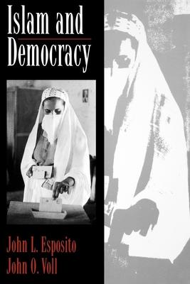 Islam and Democracy - Esposito, Voll