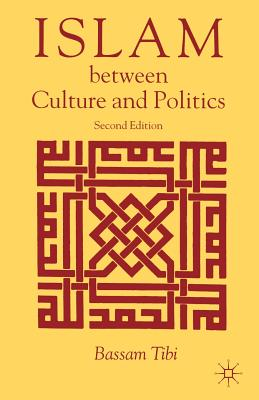 Islam Between Culture and Politics - Tibi, Bassam
