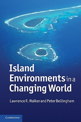 Island Environments in a Changing World - Walker, Lawrence R., and Bellingham, Peter