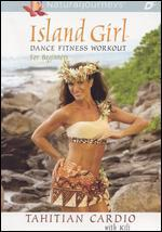 Island Girl Dance Fitness Workout for Beginners: Tahitian Cardio