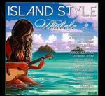 Island Style Ukulele, Vol. 2