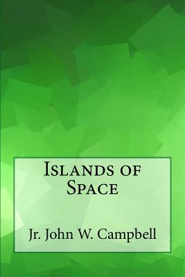 Islands of Space - Campbell, Jr John W