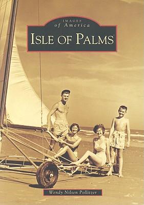Isle of Palms - Pollitzer, Wendy Nilsen