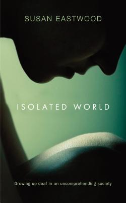Isolated World - Eastwood, Susan