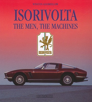Isorivolta: The Men, the Machines - Goodfellow, Winston Scott