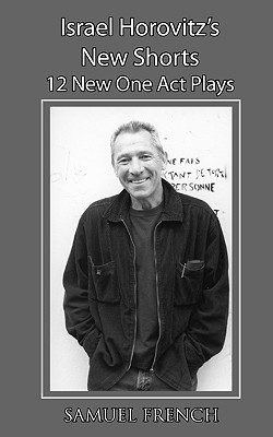 Israel Horovitz's New Shorts - Horovitz, Israel