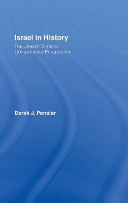 Israel in History: The Jewish State in Comparative Perspective - Penslar, Derek Jonathan