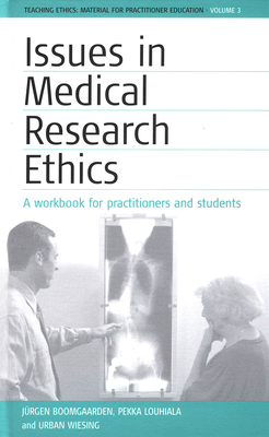 Issues in Medical Research Ethics - Boomgaarden, Jürgen, and Louhiala, Pekka, and Wiesing, Urban