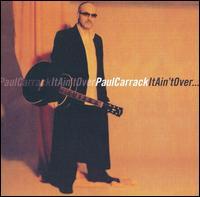 It Ain't Over - Paul Carrack