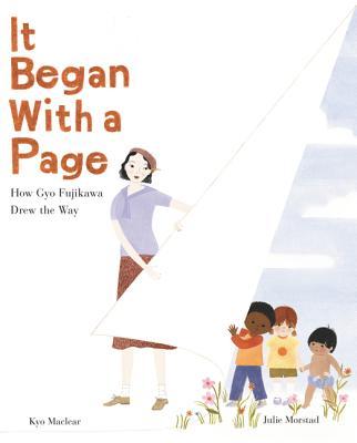 It Began with a Page: How Gyo Fujikawa Drew the Way - Maclear, Kyo