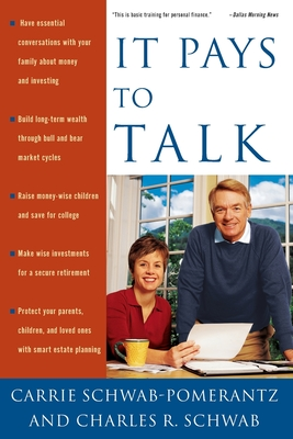 It Pays to Talk: How to Have the Essential Conversations with Your Family about Money and Investing - Schwab-Pomerantz, Carrie, and Schwab, Charles