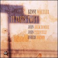 It Takes Two! - Kenny Wheeler