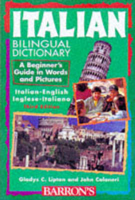 Italian Bilingual Dictionary: A Beginner's Guide in Words and Pictures - Lipton, Gladys C, and Colaneri, John, Ph.D.