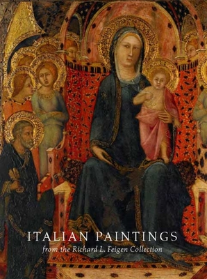 Italian Paintings from the Richard L. Feigen Collection - Kanter, Laurence