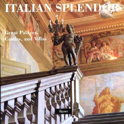 Italian Splendor: Great Castles, Palaces, and Villas - de, Wolfe Elsie, and Schezen, Roberto, and Basehart, Jack