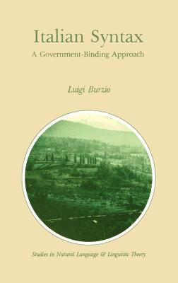 Italian Syntax: A Government-Binding Approach - Burzio, L