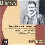 Italian Tenors from Caruso to Zenatello