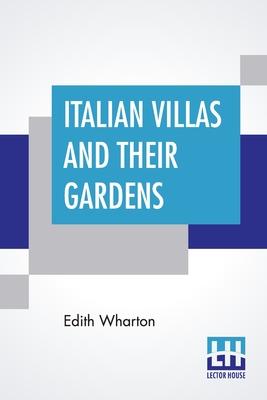 Italian Villas And Their Gardens - Wharton, Edith