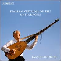 Italian Virtuosi of the Chitarrone - Jakob Lindberg (chitarrone)