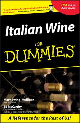 Italian Wine for Dummies. - McCarthy, Ed, and Ewing-Mulligan, Mary, and McCarthy