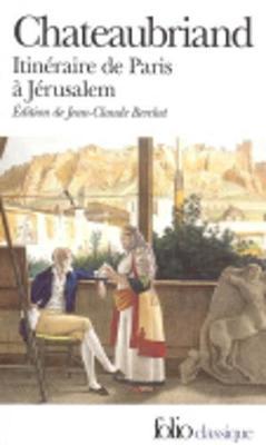 Itineraire De Paris a Jerusalem - Chateaubriand, Francois Ren