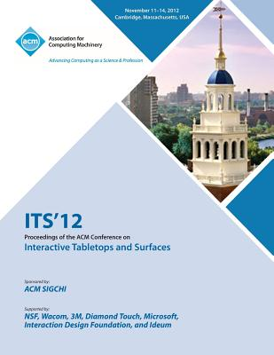 Its 12 Proceedings of the ACM Conference on Interactive Tabletops and Surfaces - Its 12 Conference Committee