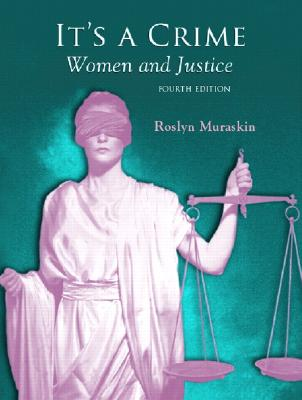It's a Crime: Women and Justice - Muraskin, Roslyn (Editor)