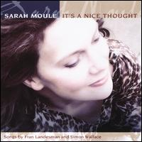 It's a Nice Thought - Sarah Moule