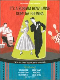 It's a Scream How Levine Does the Rhumba: The Latin-Jewish Musical Story, 1940s-80s - Various Artists