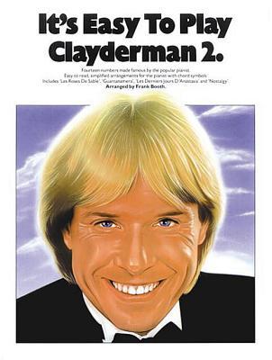 It's Easy to Play Richard Clayderman - Book 2: Easy Piano - Clayderman, Richard